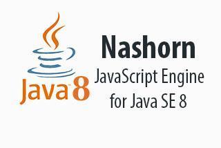 Nashorn: JavaScript Engine for Java SE 8